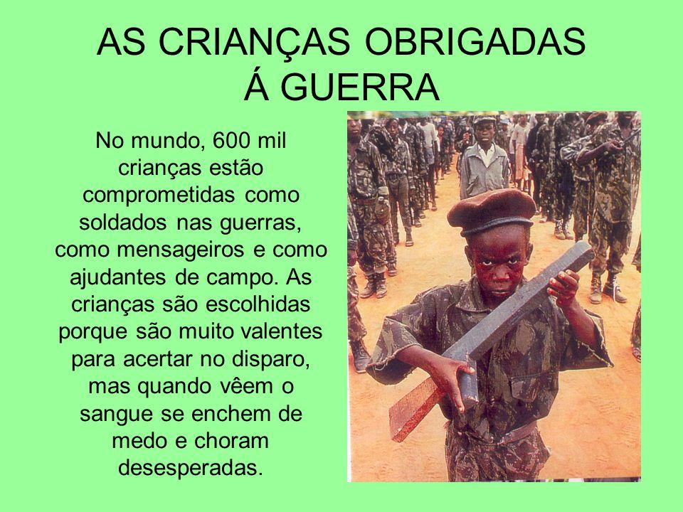 AS CRIANÇAS OBRIGADAS Á GUERRA