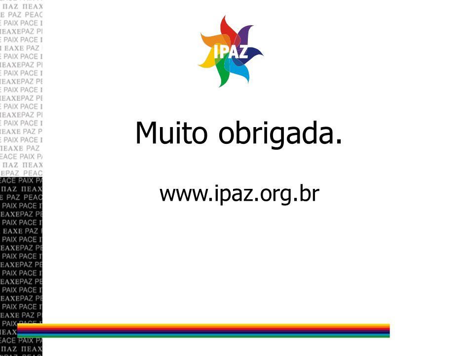 Muito obrigada. www.ipaz.org.br
