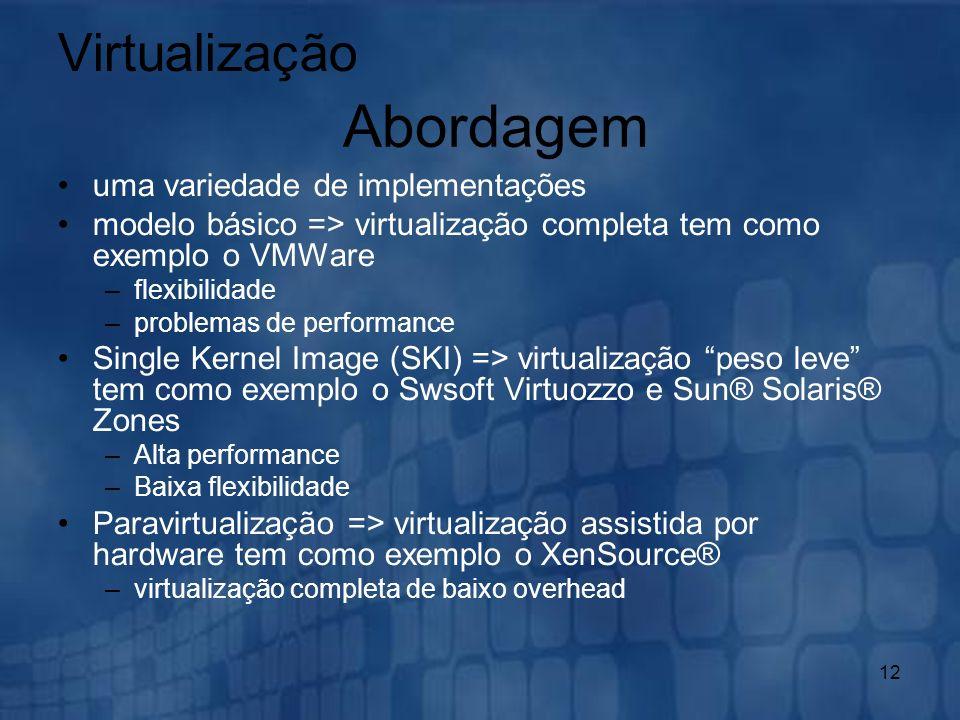 Abordagem Virtualização uma variedade de implementações