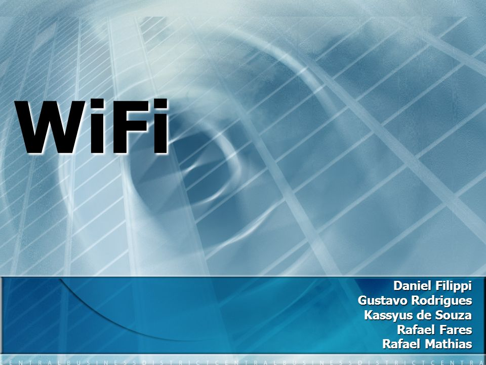 WiFi Daniel Filippi Gustavo Rodrigues Kassyus de Souza Rafael Fares