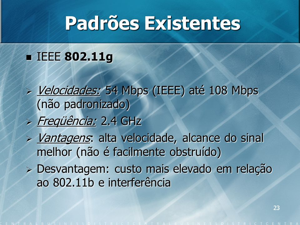 Padrões Existentes IEEE 802.11g