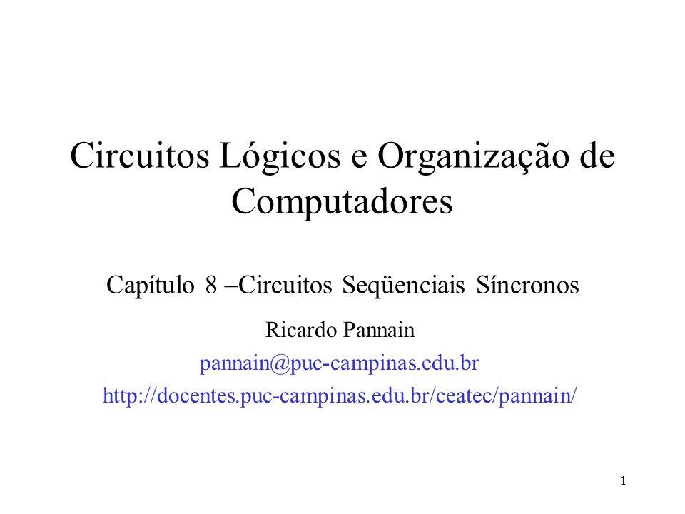 Circuitos Lógicos e Organização de Computadores Capítulo 8 –Circuitos Seqüenciais Síncronos