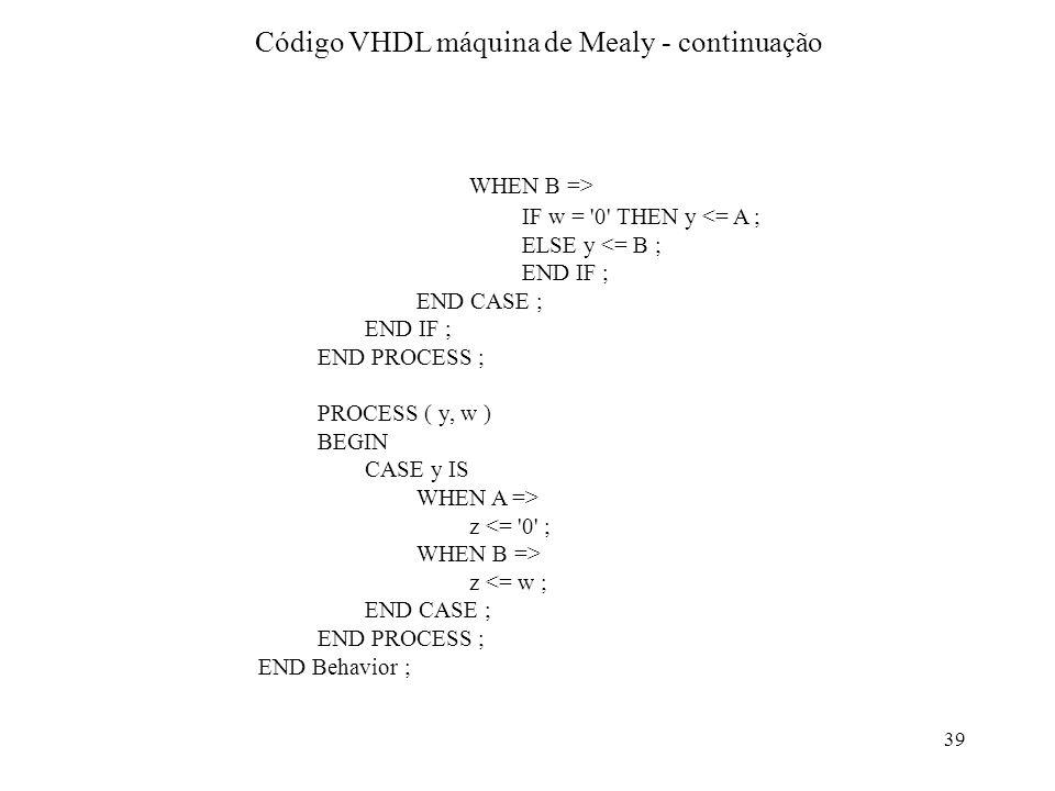 Código VHDL máquina de Mealy - continuação