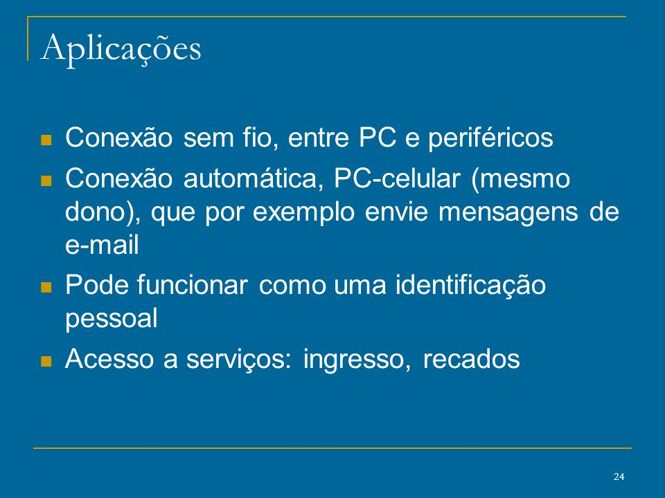Aplicações Conexão sem fio, entre PC e periféricos