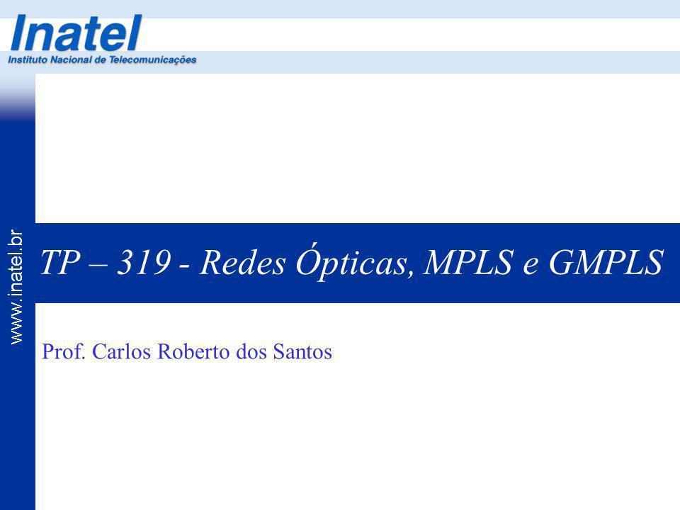 TP – 319 - Redes Ópticas, MPLS e GMPLS