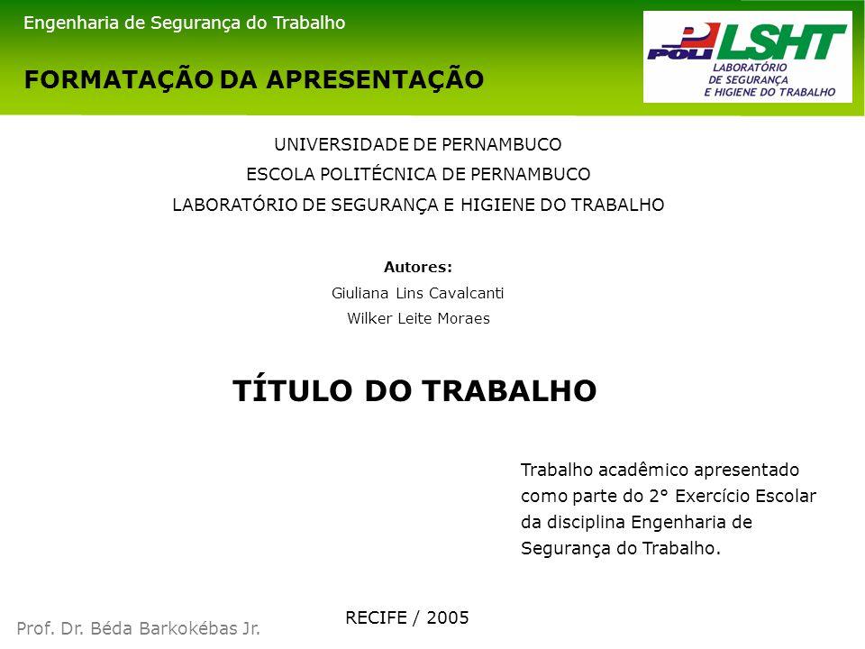 TÍTULO DO TRABALHO FORMATAÇÃO DA APRESENTAÇÃO
