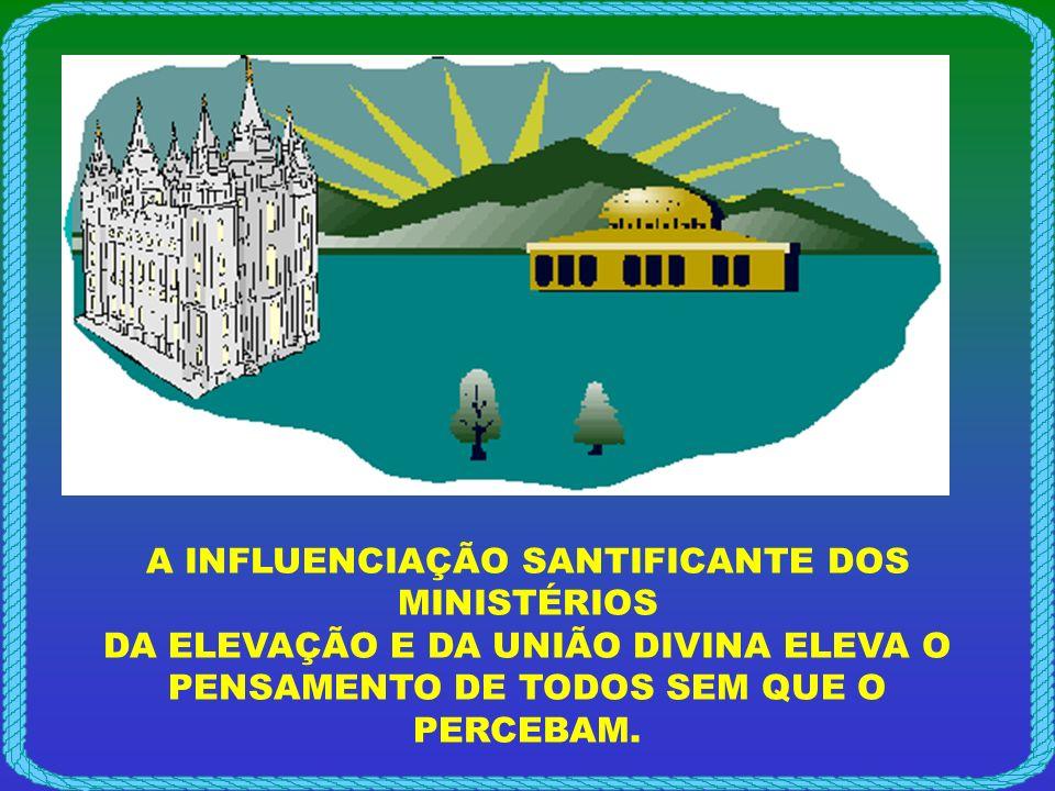 A INFLUENCIAÇÃO SANTIFICANTE DOS MINISTÉRIOS