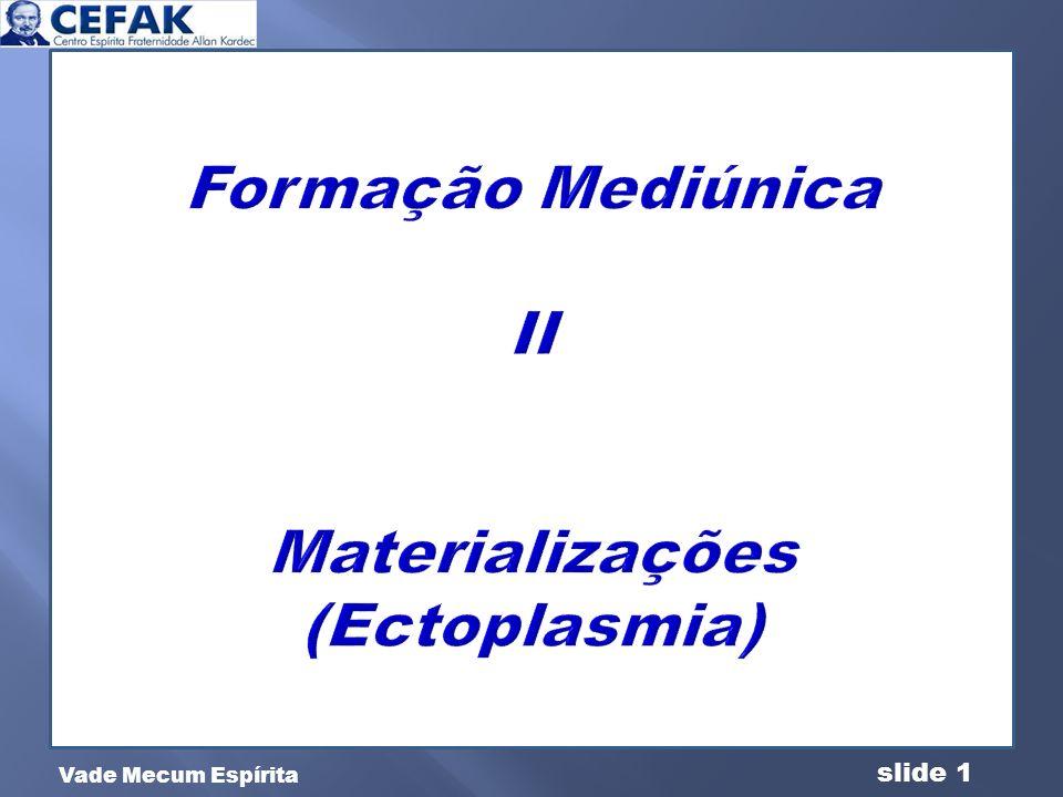 Formação Mediúnica II Materializações (Ectoplasmia)