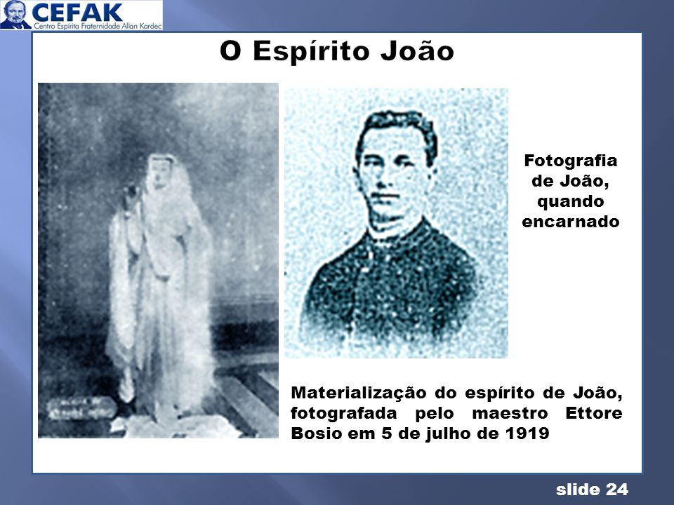 Fotografia de João, quando encarnado