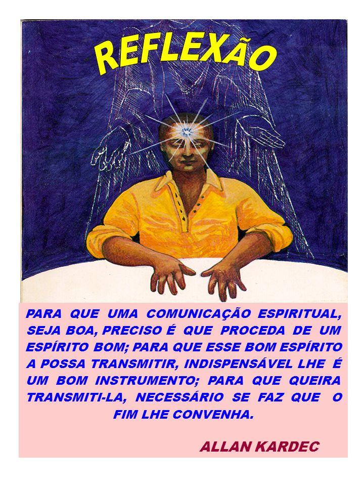 REFLEXÃO ALLAN KARDEC PARA QUE UMA COMUNICAÇÃO ESPIRITUAL,