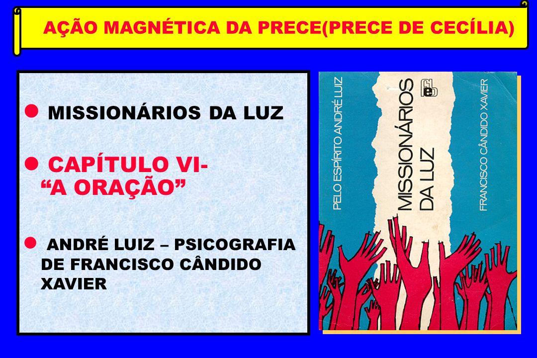 AÇÃO MAGNÉTICA DA PRECE(PRECE DE CECÍLIA)