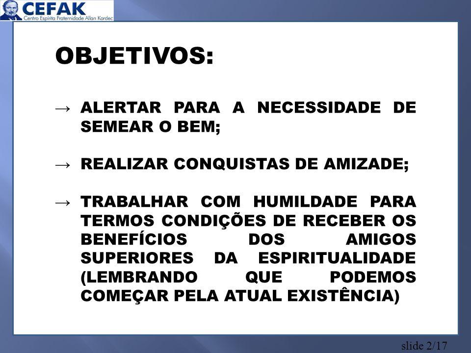 OBJETIVOS: ALERTAR PARA A NECESSIDADE DE SEMEAR O BEM;
