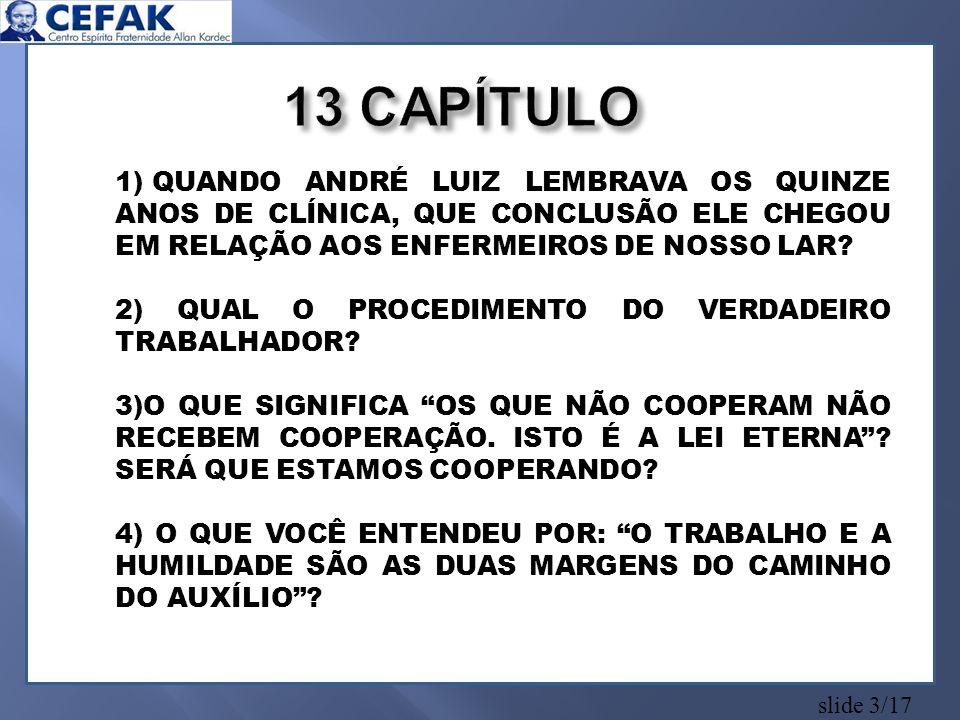 13 CAPÍTULO QUANDO ANDRÉ LUIZ LEMBRAVA OS QUINZE ANOS DE CLÍNICA, QUE CONCLUSÃO ELE CHEGOU EM RELAÇÃO AOS ENFERMEIROS DE NOSSO LAR