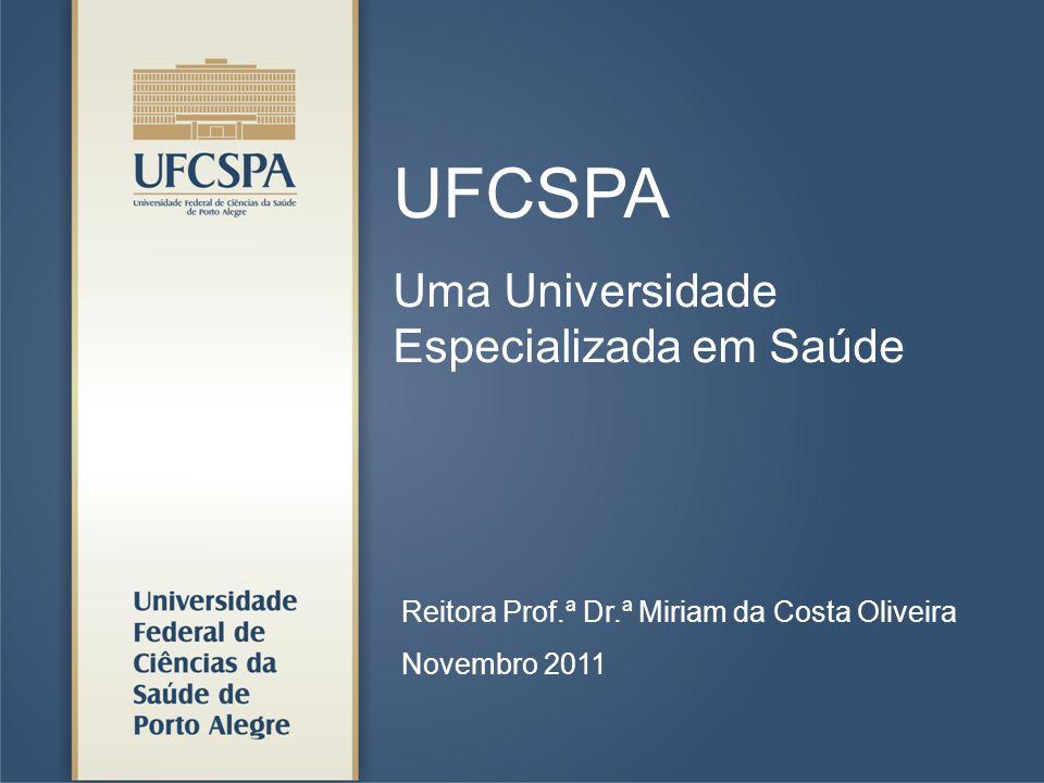 UFCSPA Uma Universidade Especializada em Saúde