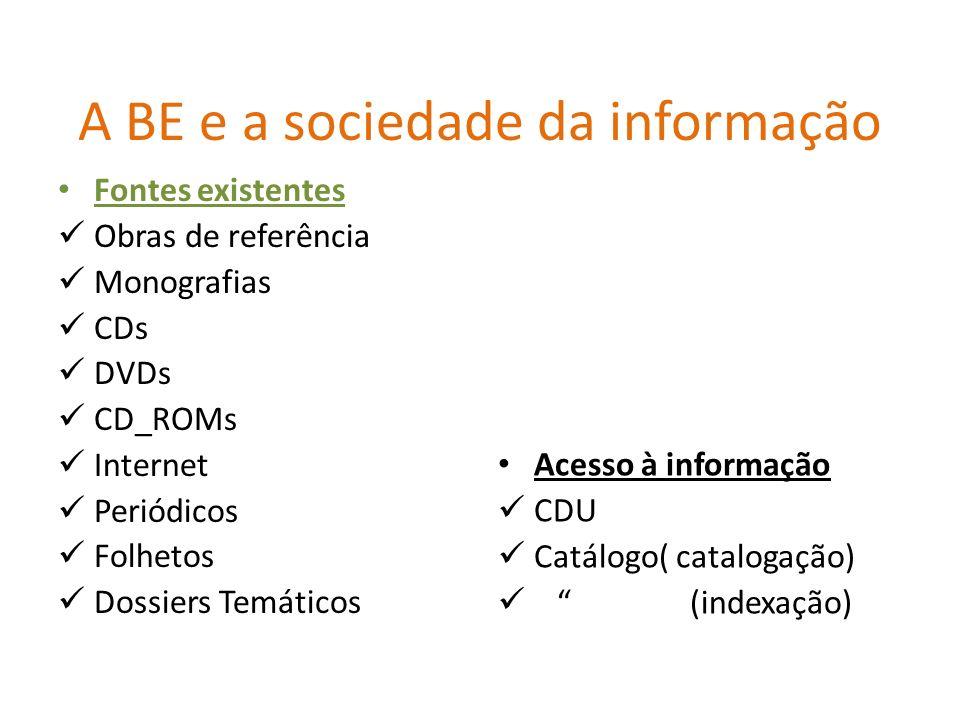 A BE e a sociedade da informação