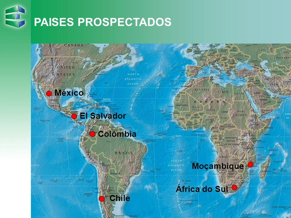PAISES PROSPECTADOS México El Salvador Colômbia Moçambique
