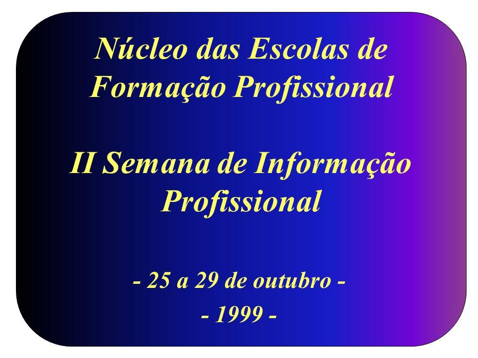 Núcleo das Escolas de Formação Profissional II Semana de Informação Profissional