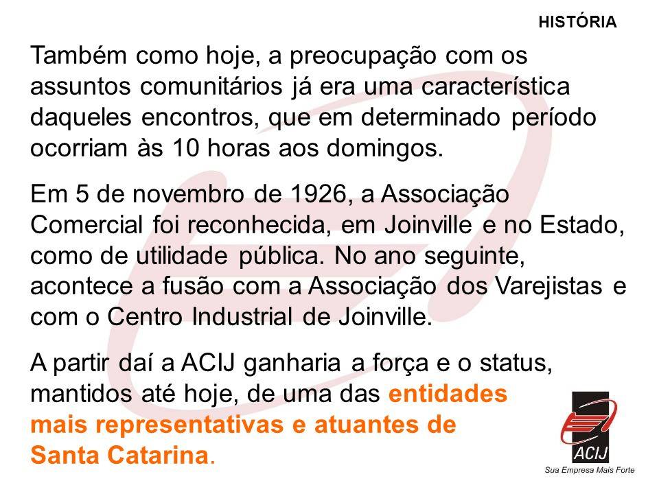 mais representativas e atuantes de Santa Catarina.