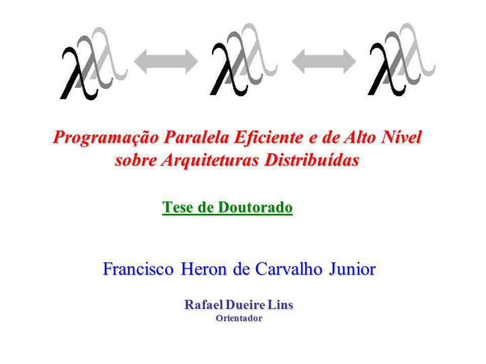 Francisco Heron de Carvalho Junior Rafael Dueire Lins Orientador