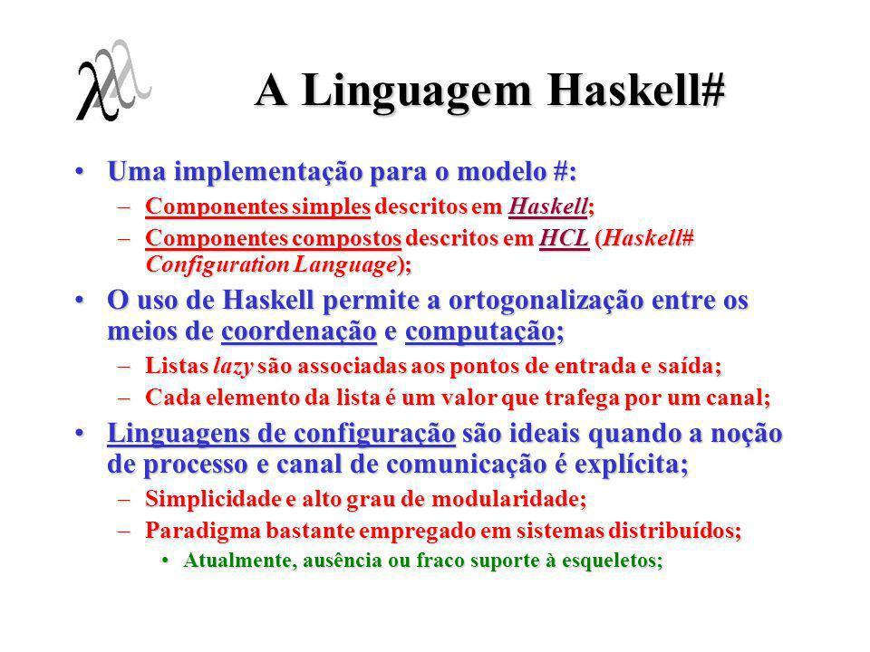 A Linguagem Haskell# Uma implementação para o modelo #:
