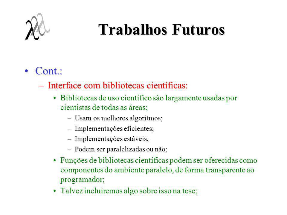Trabalhos Futuros Cont.: Interface com bibliotecas científicas: