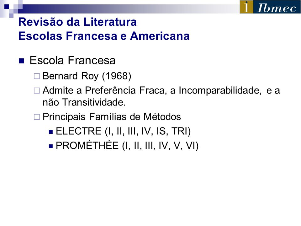 Revisão da Literatura Escolas Francesa e Americana