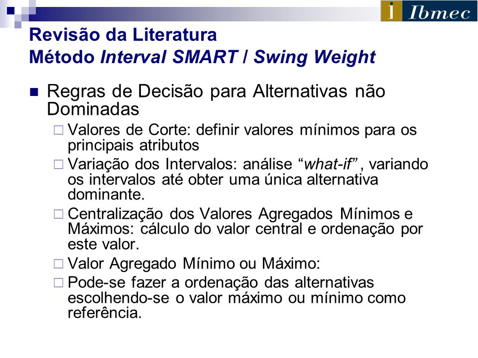 Revisão da Literatura Método Interval SMART / Swing Weight