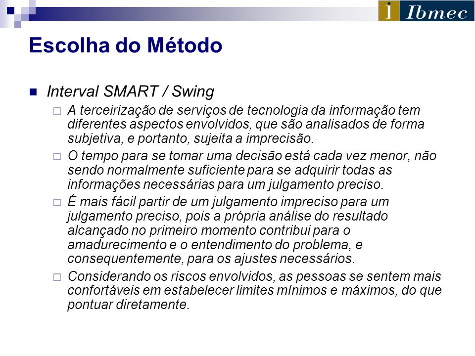 Escolha do Método Interval SMART / Swing