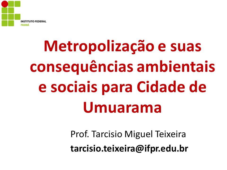 Metropolização e suas consequências ambientais e sociais para Cidade de Umuarama