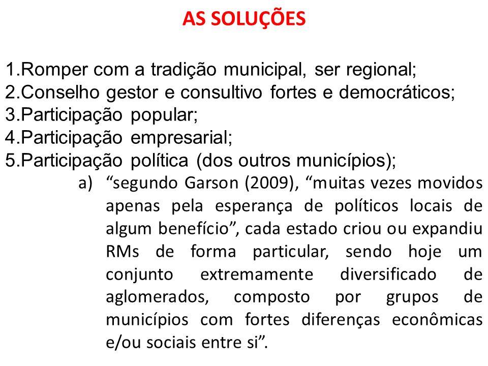 AS SOLUÇÕES Romper com a tradição municipal, ser regional;