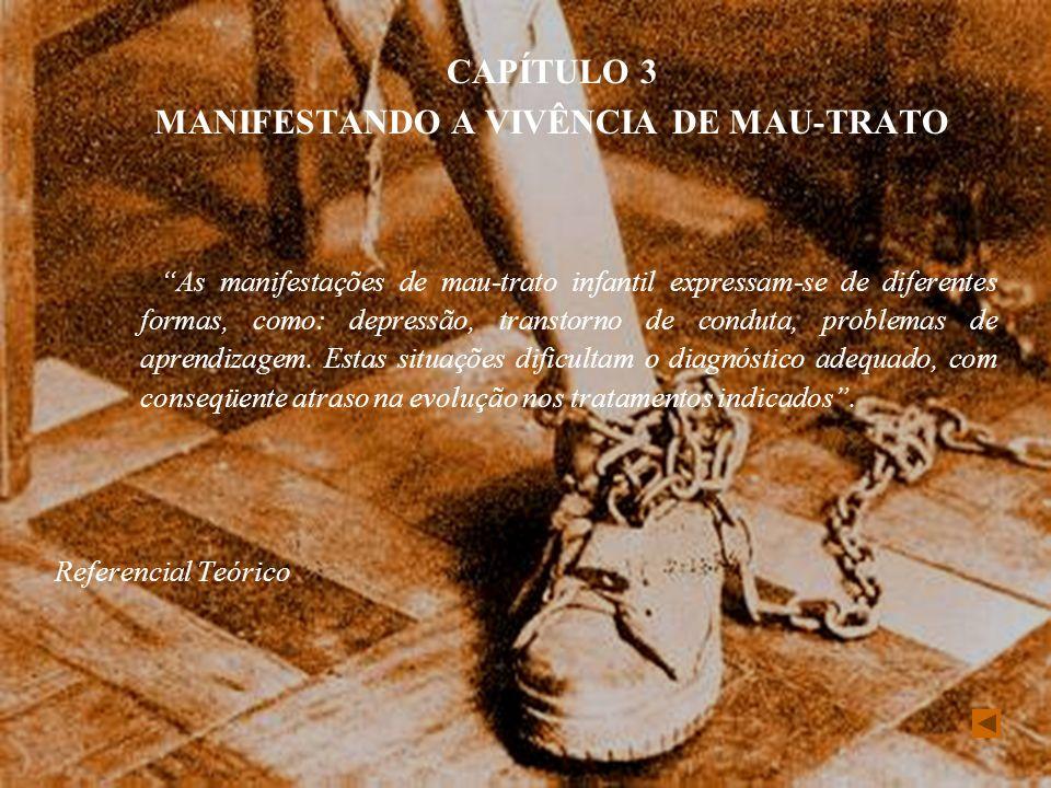 MANIFESTANDO A VIVÊNCIA DE MAU-TRATO