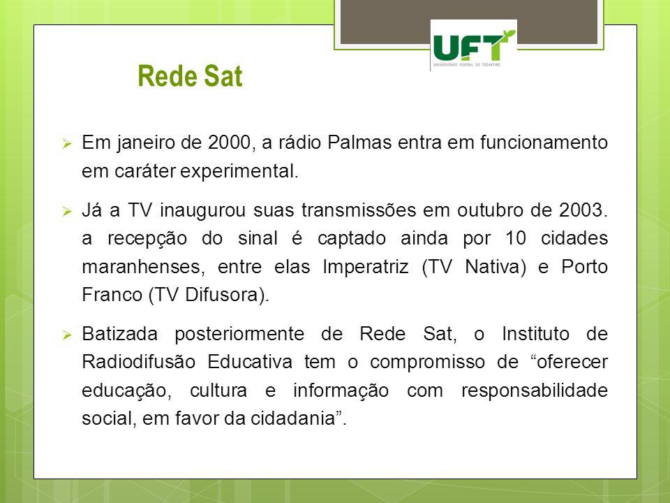 Rede Sat Em janeiro de 2000, a rádio Palmas entra em funcionamento em caráter experimental.