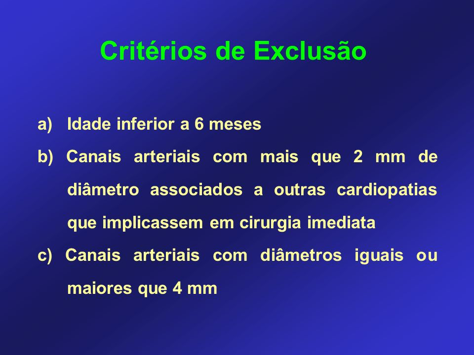 Critérios de Exclusão a) Idade inferior a 6 meses