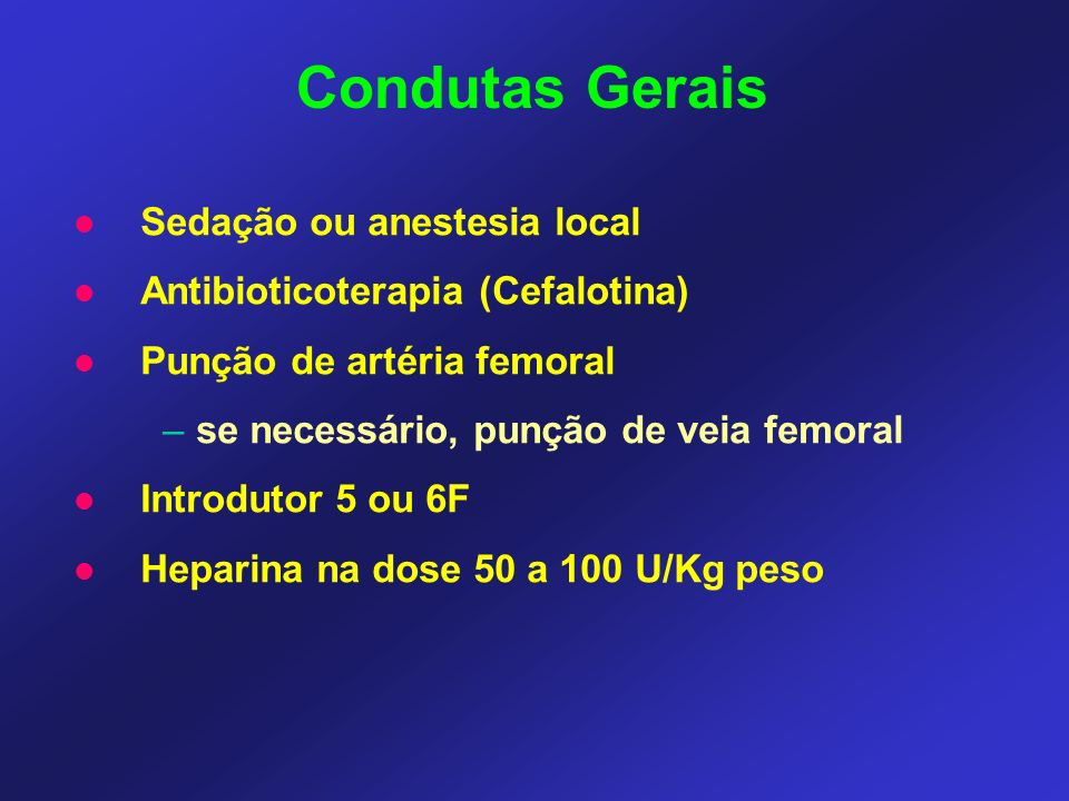 Condutas Gerais Sedação ou anestesia local