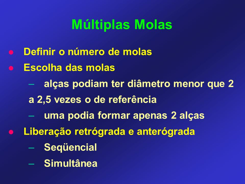 Múltiplas Molas Definir o número de molas Escolha das molas