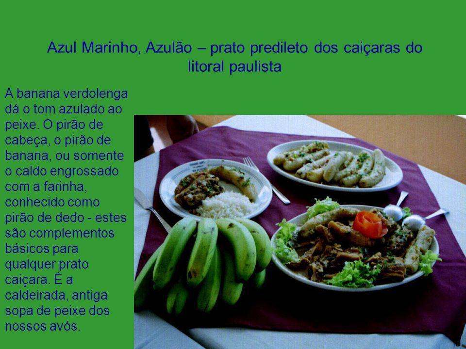 Azul Marinho, Azulão – prato predileto dos caiçaras do litoral paulista