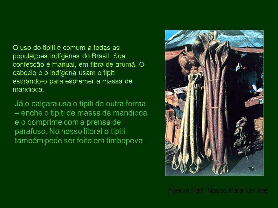 O uso do tipiti é comum a todas as populações indígenas do Brasil