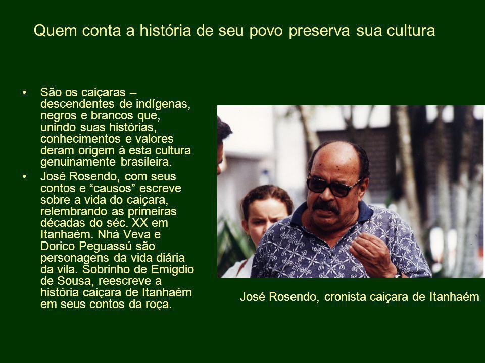 Quem conta a história de seu povo preserva sua cultura
