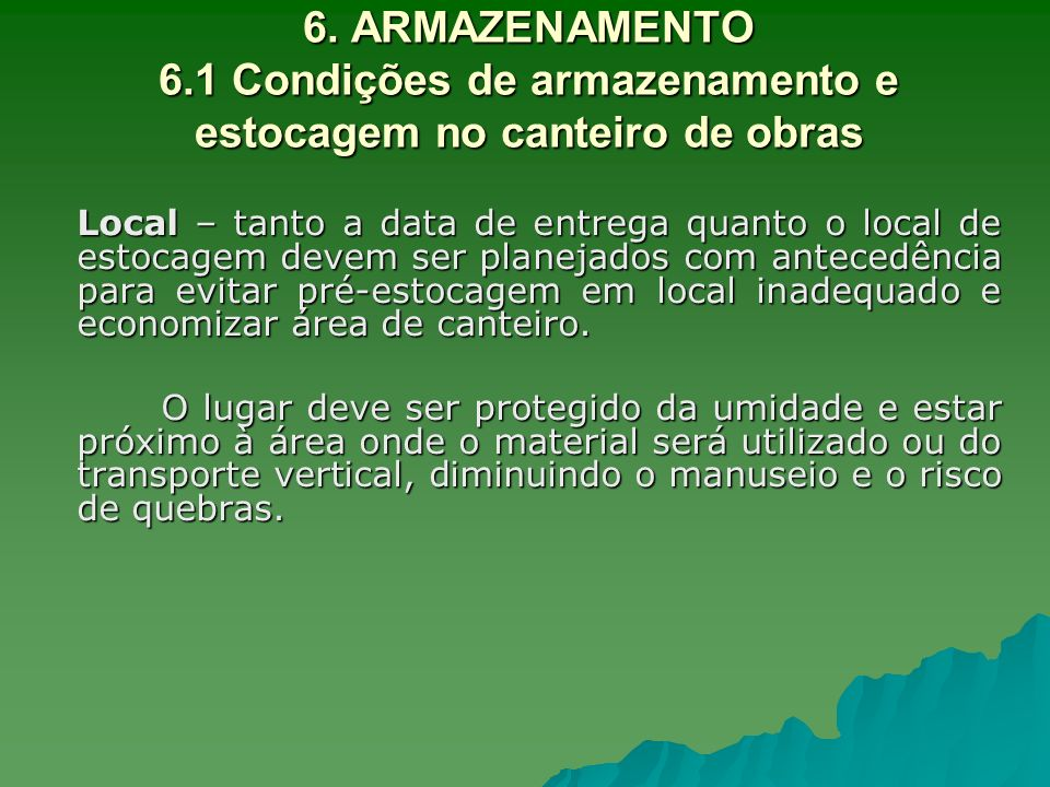 6. ARMAZENAMENTO 6.1 Condições de armazenamento e estocagem no canteiro de obras