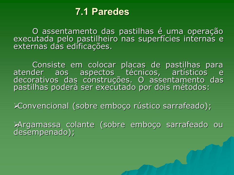 7.1 Paredes O assentamento das pastilhas é uma operação executada pelo pastilheiro nas superfícies internas e externas das edificações.