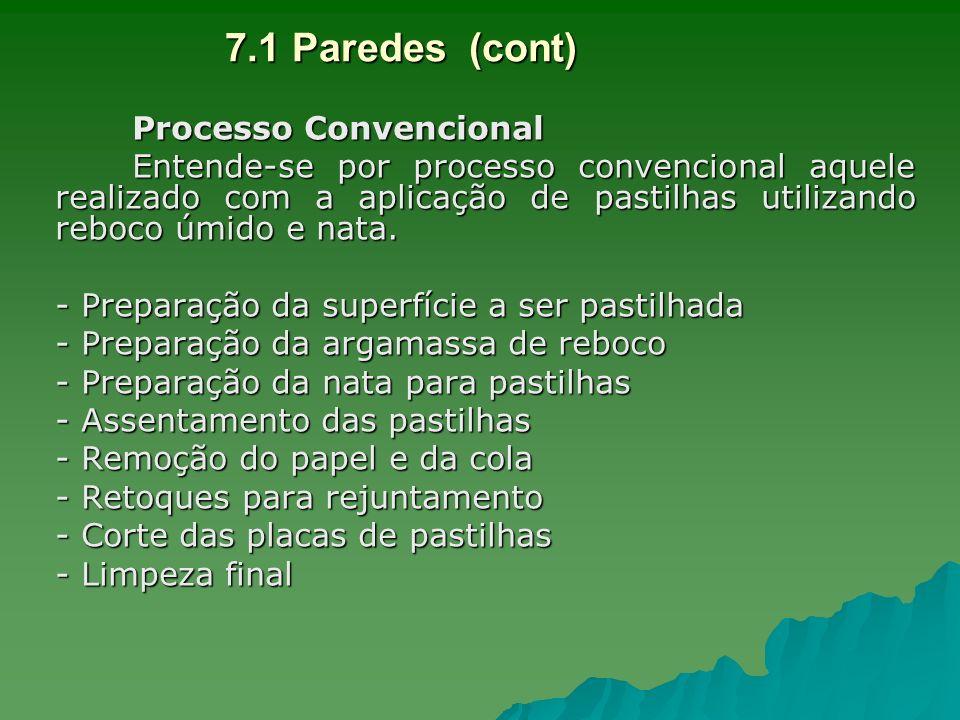 7.1 Paredes (cont) Processo Convencional