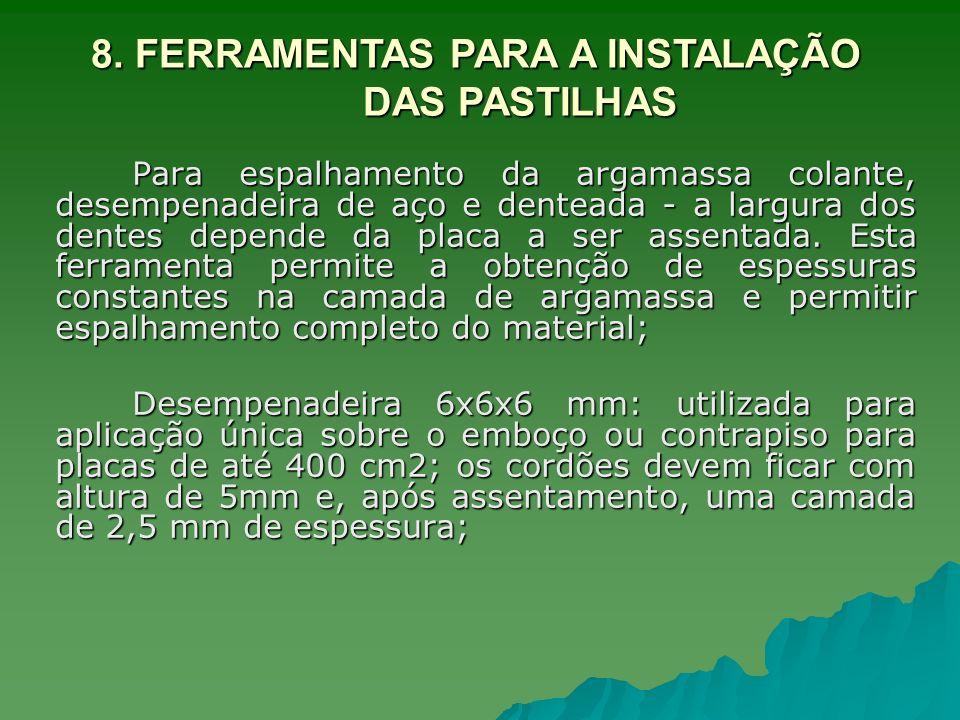 8. FERRAMENTAS PARA A INSTALAÇÃO DAS PASTILHAS