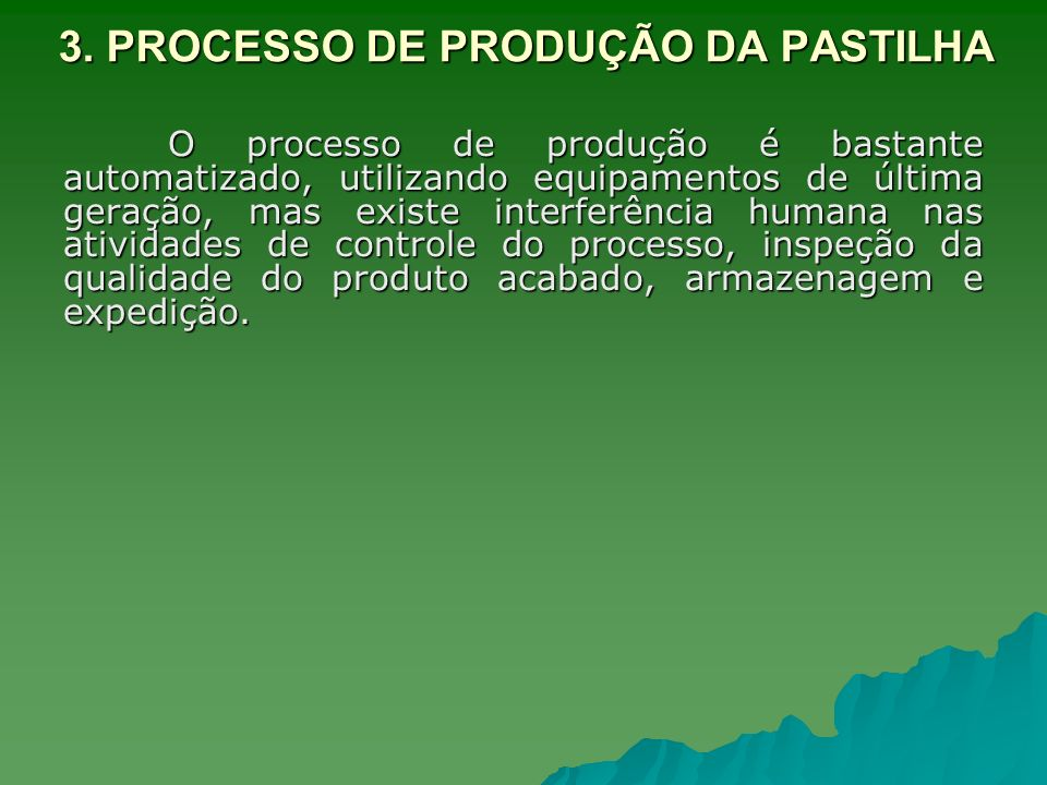 3. PROCESSO DE PRODUÇÃO DA PASTILHA