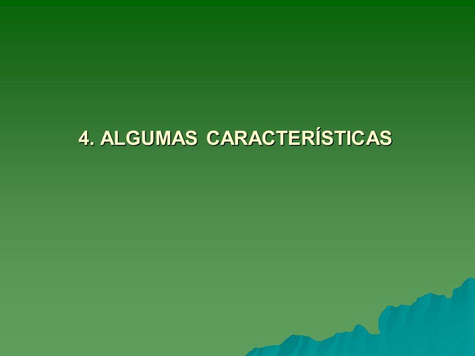 4. ALGUMAS CARACTERÍSTICAS