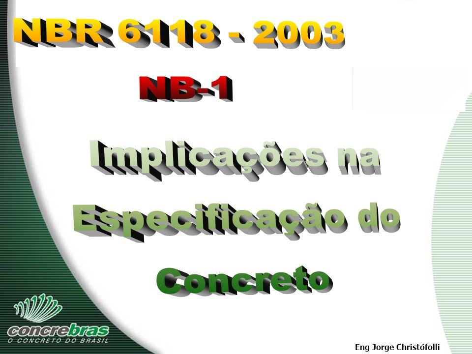 NBR 6118 - 2003 NB-1 Implicações na Especificação do Concreto