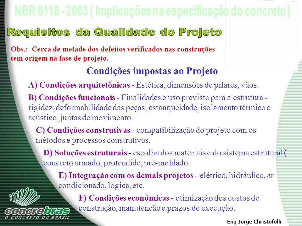 Requisitos da Qualidade do Projeto Condições impostas ao Projeto
