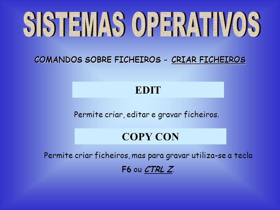 COMANDOS SOBRE FICHEIROS - CRIAR FICHEIROS