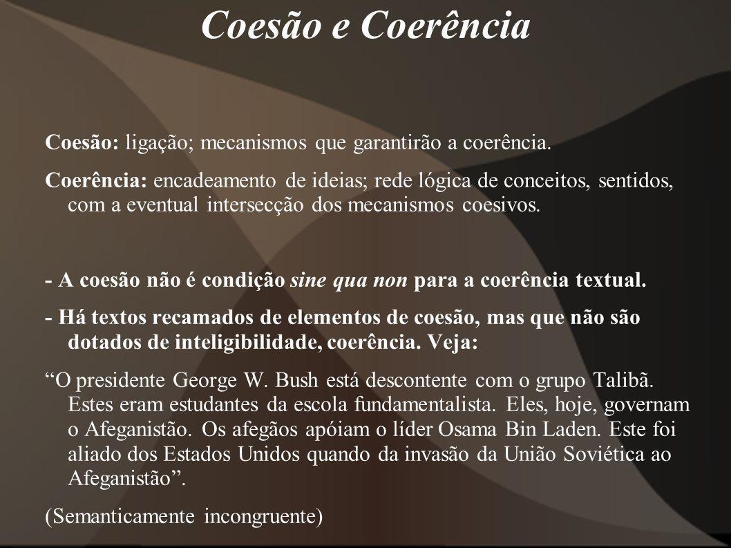 Coesão e Coerência Coesão: ligação; mecanismos que garantirão a coerência.