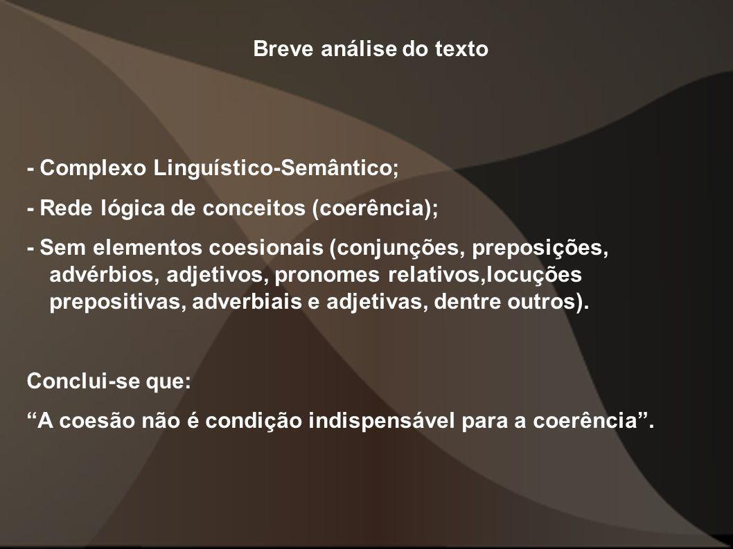 Breve análise do texto - Complexo Linguístico-Semântico; - Rede lógica de conceitos (coerência);