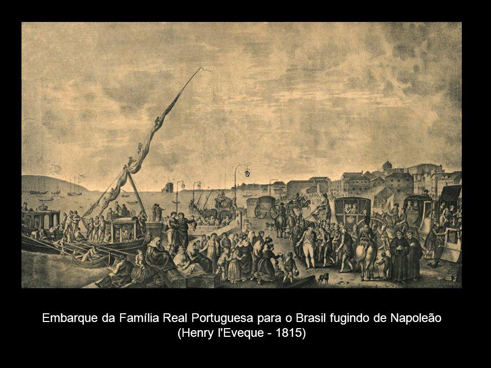 Embarque da Família Real Portuguesa para o Brasil fugindo de Napoleão (Henry l Eveque - 1815)